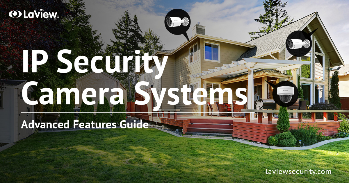 IP Security Camera Systems – Customize Your Ideal System