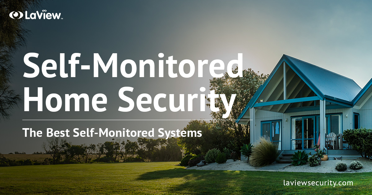 Best Self-Monitored Home Security System – Security in Your Hands