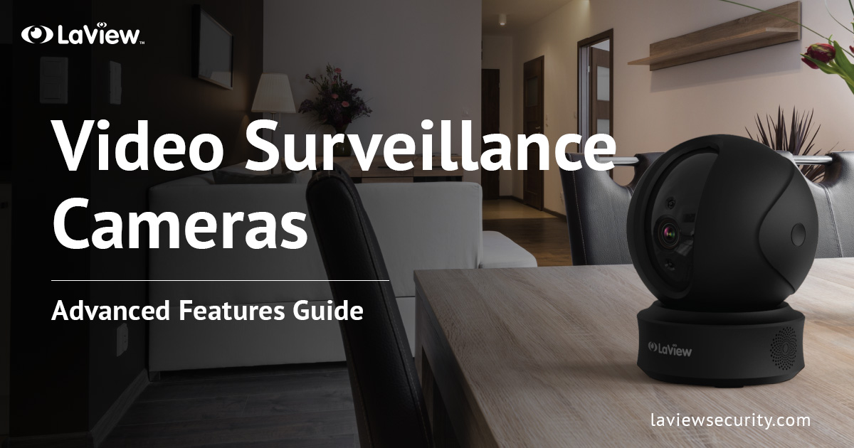Video Surveillance Cameras – Get Great Security Features