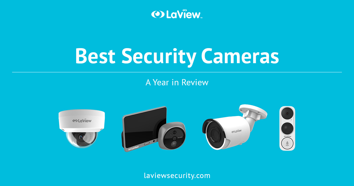 The Best LaView Security Cameras – A Year in Review
