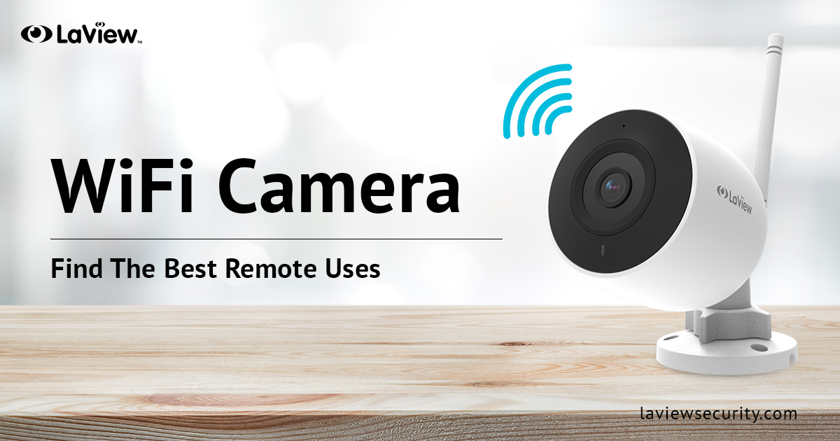 WiFi Camera Systems – Find The Best Remote Uses