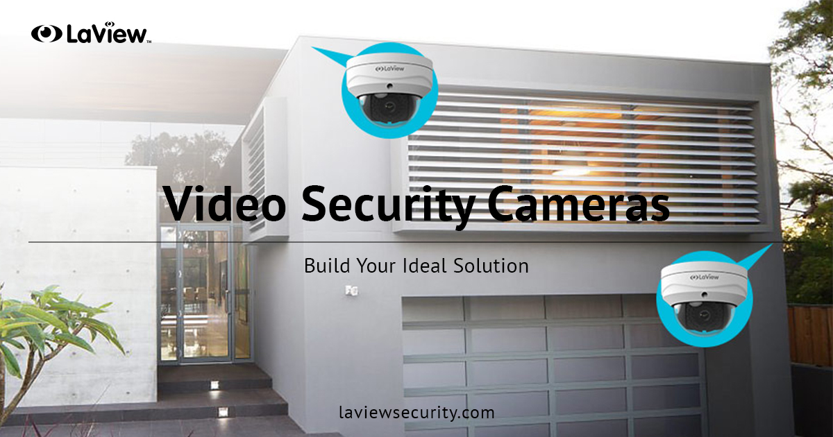 Video Security Cameras – Build Your Kit Today