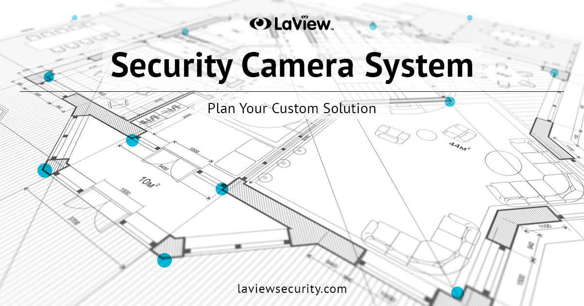 Security Camera System – Plan Your Custom Solution