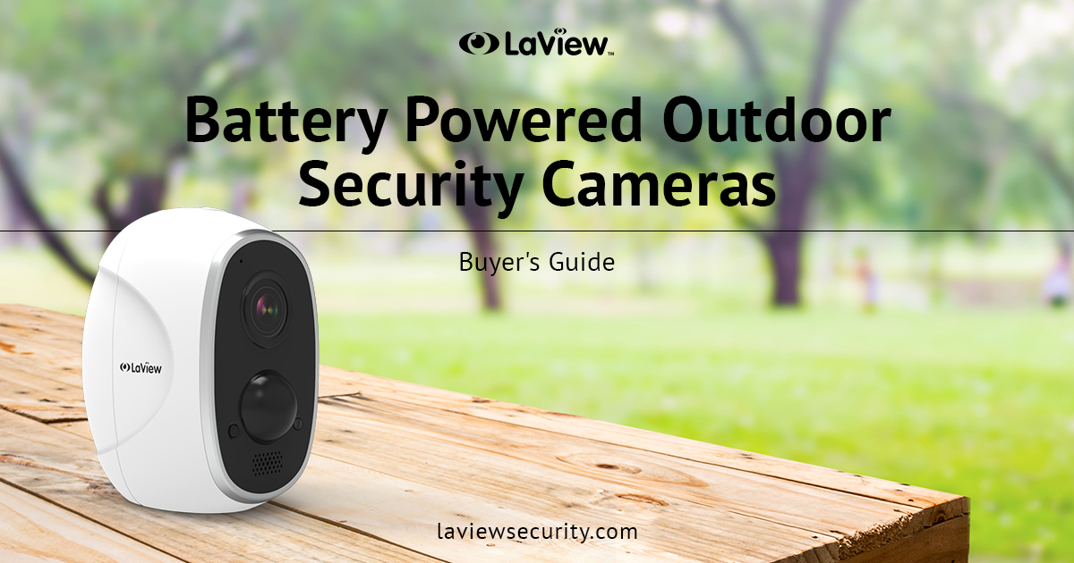 Battery Powered Outdoor Security Cameras – Buyer's Guide
