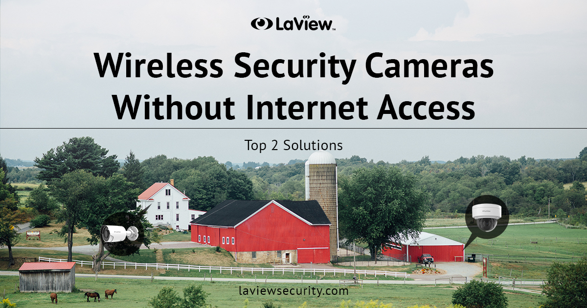 Wireless Security Cameras Without Internet Access